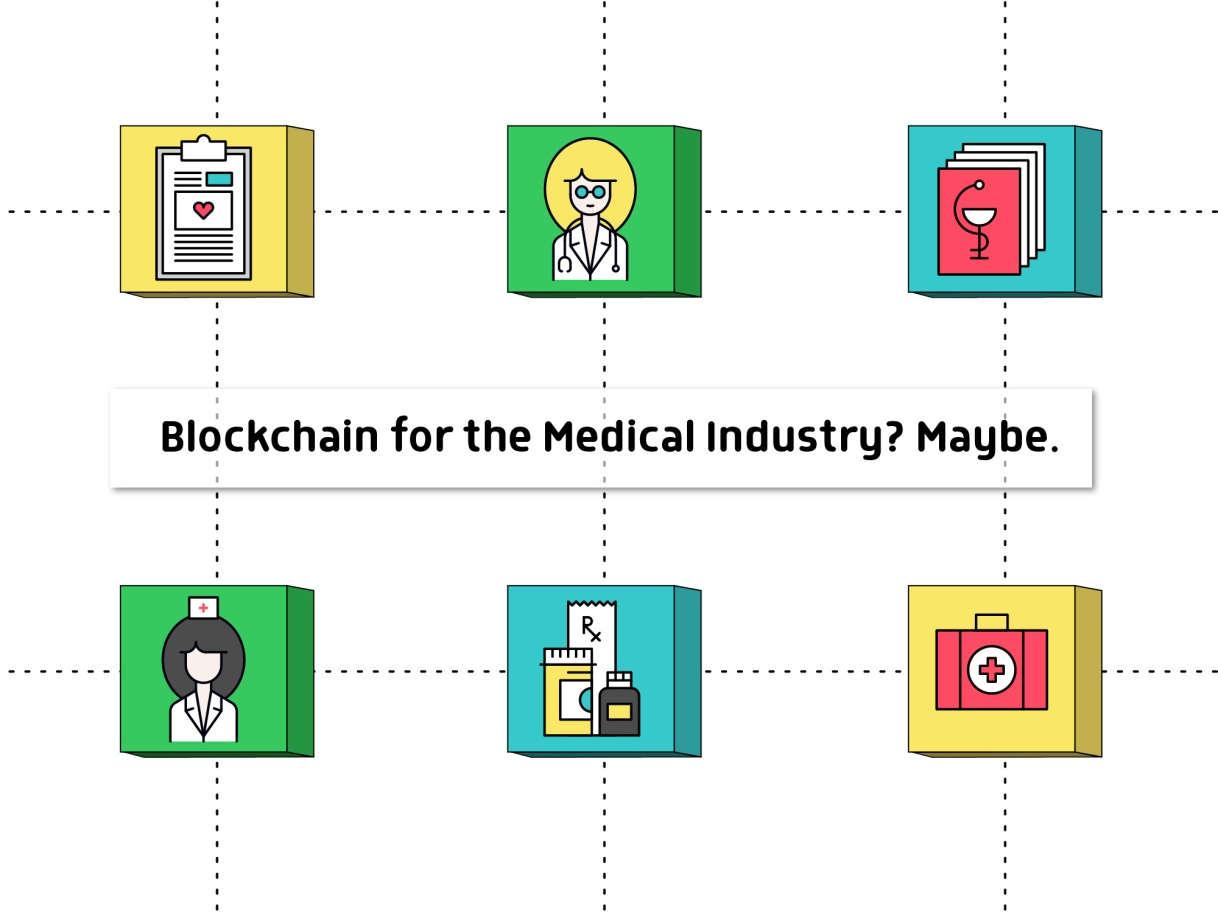 Blockchain for the Medical Industry?Maybe.