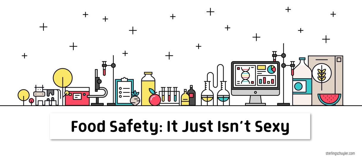 Food Safety: It Just Isn'tSexy